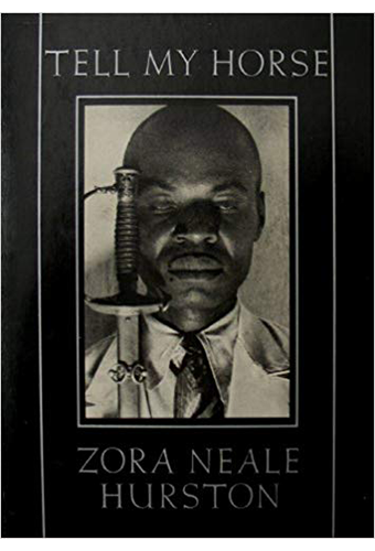 Book: Tell My Horse, Zora Neale Hurston