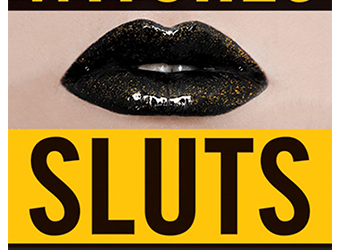 Book: Witches, Sluts, Feminists, Kristen Sollee